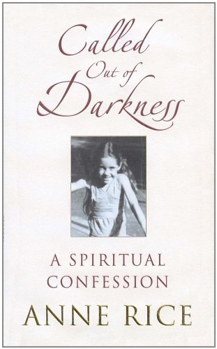 9780701182489: CALLED OUT OF DARKNESS: A SPIRITUAL CONFESSION