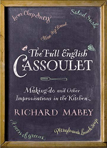 9780701182533: The Full English Cassoulet: Making Do In The Kitchen