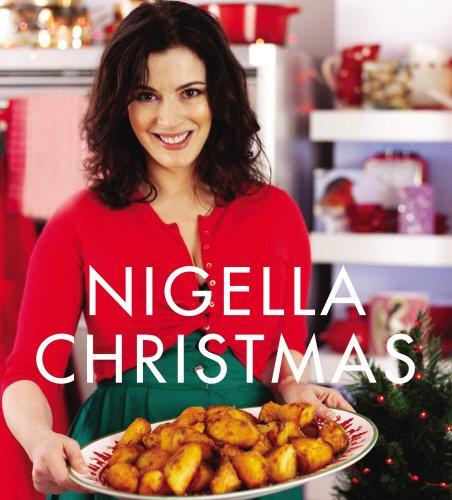 9780701183226: Nigella Christmas: Food, Family, Friends, Festivities