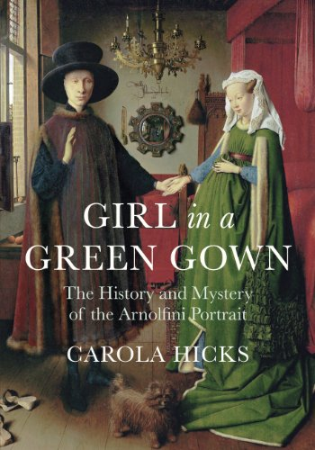 9780701183370: Girl in a Green Gown: The History and Mystery of the Arnolfini Portrait