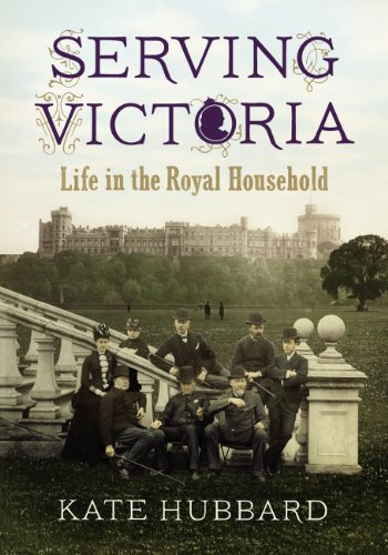 9780701183684: Serving Victoria: Life in the Royal Household