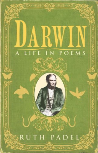 Darwin a life in poems: Rurh Padel - SIGNED