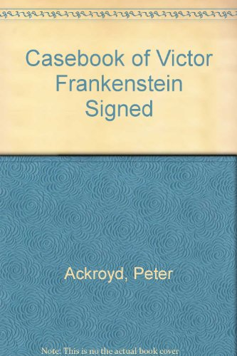 9780701183981: Casebook of Victor Frankenstein Signed