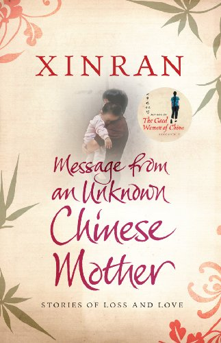 9780701184025: Message from an Unknown Chinese Mother: Stories of Loss and Love
