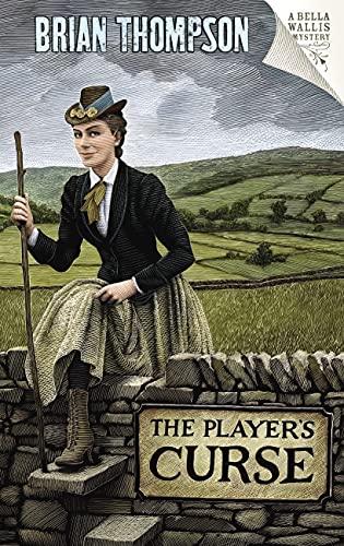 9780701184124: The Player's Curse: A Bella Wallis Mystery (Bella Wallis Mysteries)