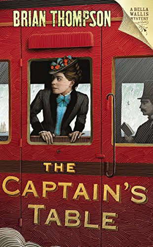 9780701184131: The Captain's Table: A Bella Wallis Mystery