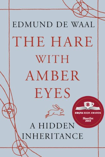 THE HARE WITH AMBER EYES. A Hidden Inheritance.