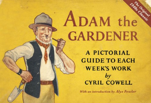 9780701184346: Adam the Gardener: A Pictorial Guide to Each Week's Work