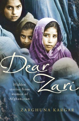 9780701184704: Dear Zari: Hidden Stories from Women of Afghanistan