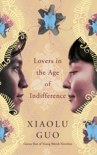 Lovers in the Age of Indifference: Guo, Xiaolu