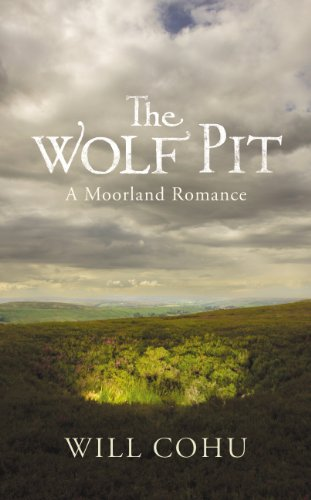 9780701184858: The Wolf Pit: A Moorland Romance