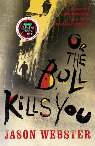 9780701185091: Or the Bull Kills You: (Max Cámara 1)