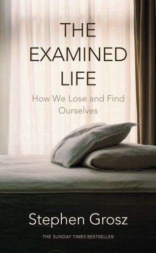 9780701185350: The Examined Life: How We Lose and Find Ourselves