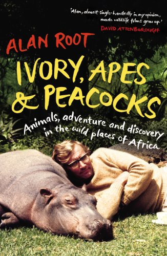 9780701186036: Ivory, Apes & Peacocks: Animals, adventure and discovery in the wild places of Africa