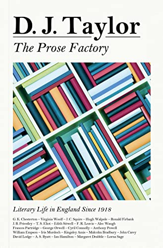 9780701186135: The Prose Factory: Literary Life in Britain Since 1918