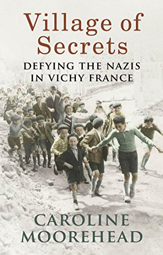 9780701186418: Village of Secrets: Defying the Nazis in Vichy France