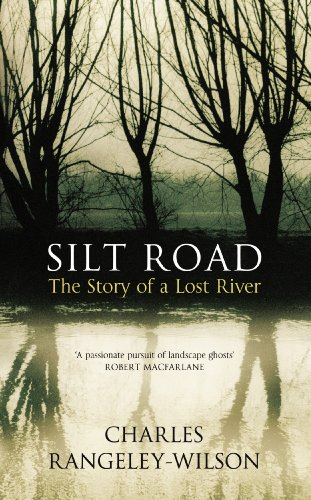9780701186432: Silt Road: The Story of a Lost River
