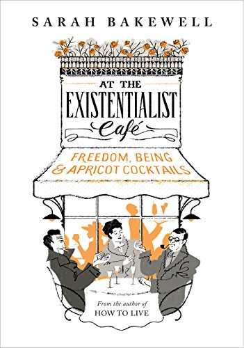 9780701186586: At The Existentialist Cafe: Freedom, Being, and Apricot Cocktails