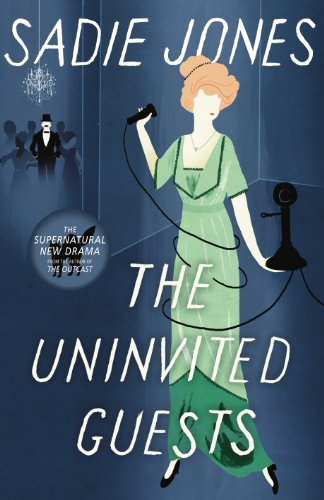 The Uninvited Guests (Signed First U.K. Edition): Sadie Jones