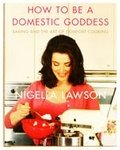 9780701186777: How to be a Domestic Goddess