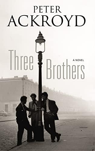 Three Brothers: A Novel: Ackroyd, Peter