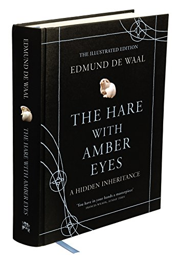 9780701187163: The Hare with Amber Eyes: A Hidden Inheritance. Edmund de Waal