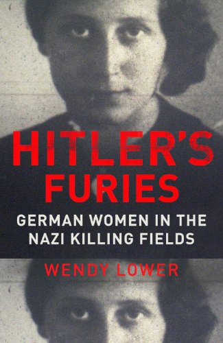 9780701187217: Hitler's Furies: German Women in the Nazi Killing Fields