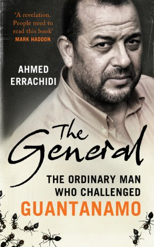 9780701187224: The General: The Ordinary Man Who Challenged Guantanamo