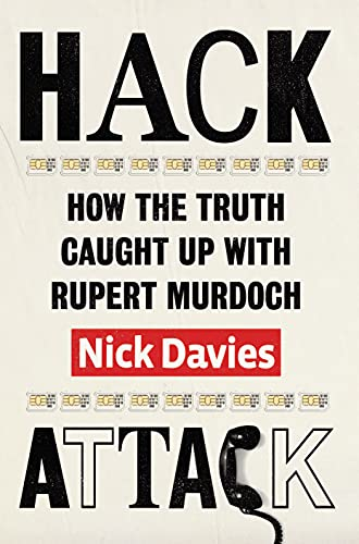 9780701187316: Hack Attack: How the truth caught up with Rupert Murdoch