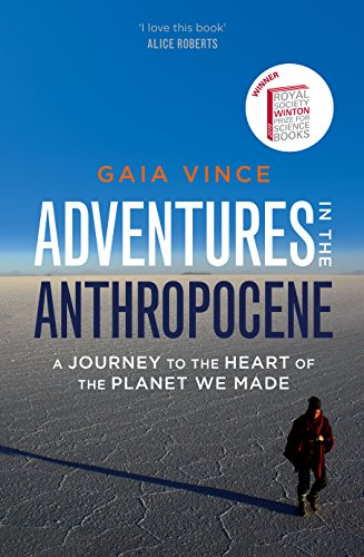 9780701187347: Adventures in the Anthropocene: A Journey to the Heart of the Planet we Made