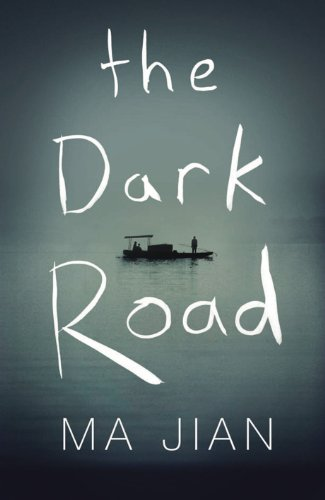 The Dark Road (0701187549) by Jian, Ma