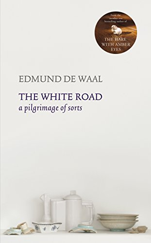 9780701187705: The White Road: a pilgrimage of sorts