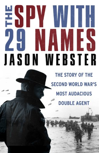 9780701187743: The Spy with 29 Names: The story of the Second World War's most audacious double agent