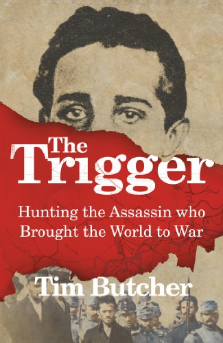 9780701187941: The Trigger: Hunting the Assassin Who Brought the World to War