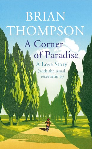 9780701188023: A Corner of Paradise: A love story (with the usual reservations)