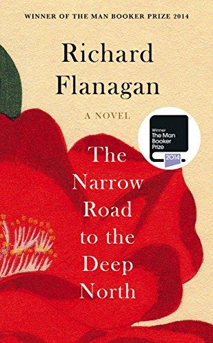 The Narrow Road to the Deep North [REPRINT]: Richard Flanagan