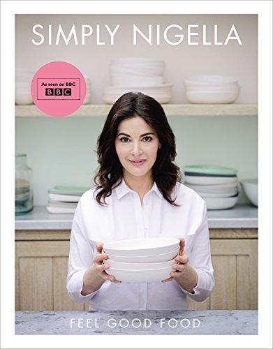 9780701189358: Simply Nigella: Feel Good Food
