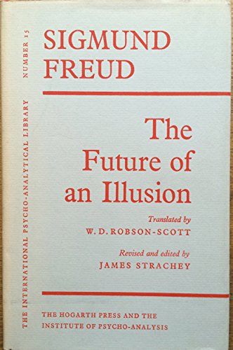 The Future of an Illusion. transl Robson-Scott.: Freud, Sigmund