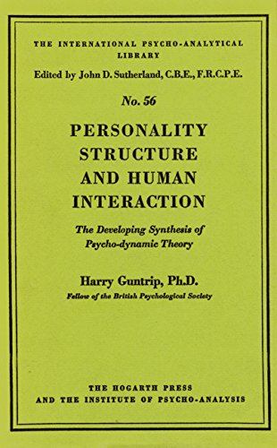 9780701201272: Personality Structure and Human Interaction: the Developing Synthesis of Psychodynamic Theory