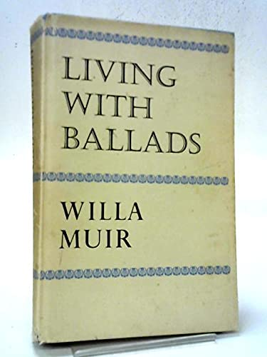 Living with Ballads (0701201754) by Muir, Willa