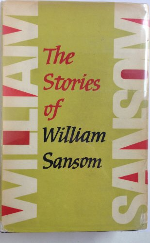 Stories of William Sansom. with an Introduction by Elizabeth Bowen: William Sansom