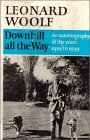 Downhill All the Way: An Autobiography of: Leonard Woolf