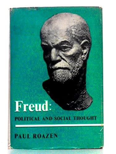 Freud: Political and Social Thought: Roazen, Paul