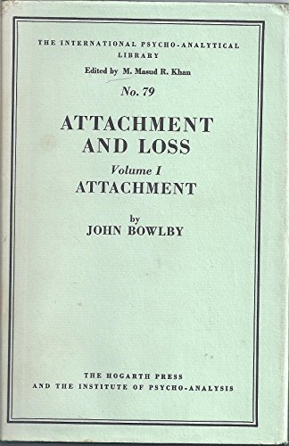 9780701203009: Attachment and Loss. Volume I: Attachment. (International Psycho-Analysis Library No. 79) (v. 1)