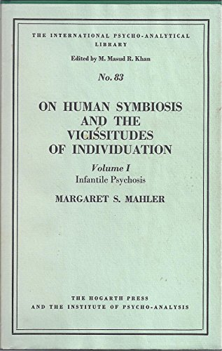 9780701203191: On Human Symbiosis and the Vicissitudes of Individuation: Infantile Psychoses v. 1 (Psycho-Analysis Study of Child.S.)