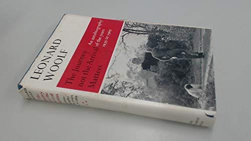 JThe Journey Not the Arrival Matters: An: Woolf, Leonard