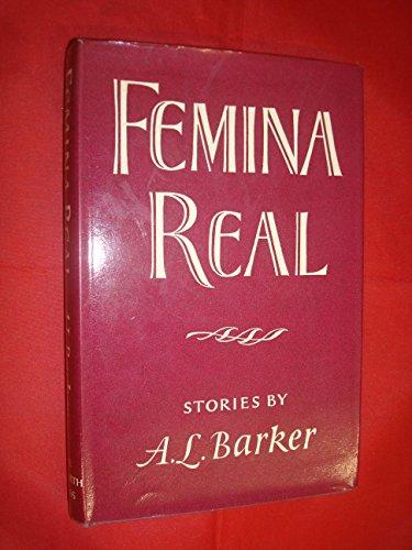Femina Real: Barker, A.L.