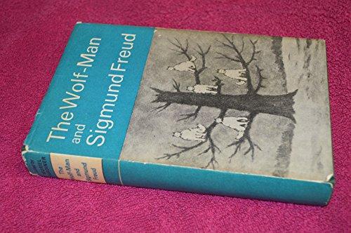 The Wolf-Man & Sigmund Freud. International Psycho-Analytical Library #88: Gardiner, Muriel (...