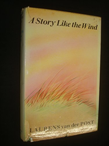 9780701203726: A Story Like the Wind