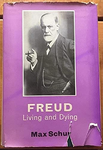 9780701203771: Freud: Living and Dying (International Psycho-Analysis Library)